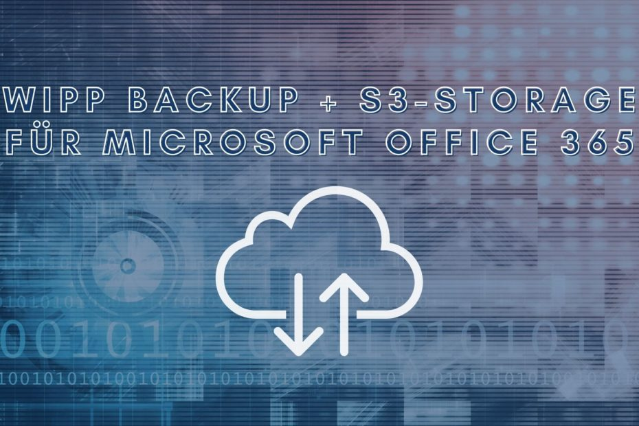 Wipp Backup + S3-Storage für Offcie 365
